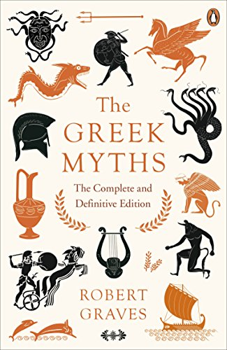 The Greek Myths: The Complete and Definitive Edition (English Edition)