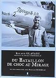DU BATAILLON DE CHOC AU MIRAGE de Roland GLAVANY ( 20 juin 2013 ) - PIERRE DE TAILLAC EDITIONS (20 juin 2013) - 20/06/2013