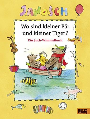 Wo sind kleiner Bär und kleiner Tiger?: Ein Such-Wimmelbilderbuch. Vierfarbiges Pappbilderbuch