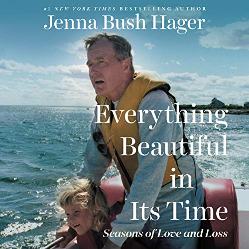 Everything beautiful in its time seasons of love and loss / Jenna Bush Hager. cover