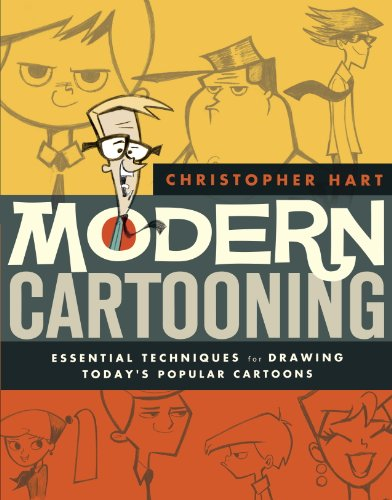 Modern Cartooning: Essential Techniques for Drawing Today's Popular Cartoons (Christopher Hart's Cartooning)