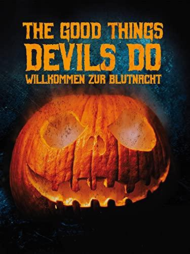 The Good Things Devils Do - Willkommen zur Blutnacht! [dt./OV]