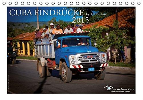 CUBA EINDRÜCKE 2015 by TILL BRÜHNE (Tischkalender 2015 DIN A5 quer): Cubaner auf verschiedenen Transportmittel (Tischkalender, 14 Seiten)