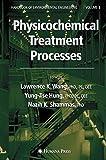 Physicochemical Treatment Processes: Volume 3 (Handbook of Environmental Engineering (3))