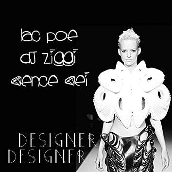 Designer (feat. DJ Ziggi & Sence Sei)