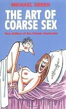 The Art of Coarse Sex