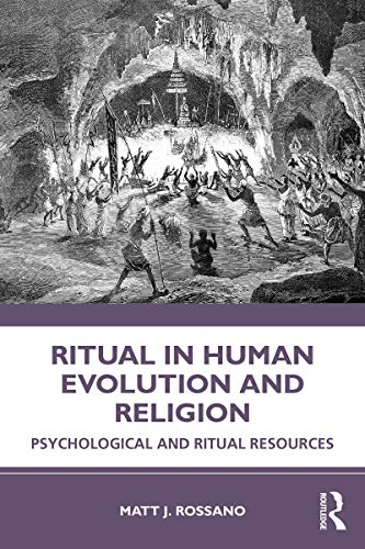 Ritual in Human Evolution and Religion: Psychological and Ritual Resources (English Edition)