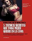 5 Tecnicas secretas que toda mujer quiere en la cama: Que ella se haga adicta a ti,es tu responsabilidad!!!