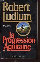 La progression aquitaine : roman