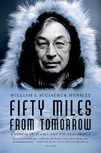Fifty Miles from Tomorrow: A Memoir of Alaska and the...