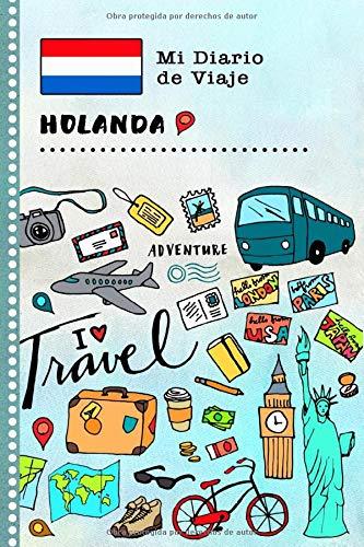 Holanda Diario de Viaje: Libro de Registro de Viajes Guiado Infantil - Cuaderno de Recuerdos de Actividades en Vacaciones para Escribir, Dibujar, Afirmaciones de Gratitud para Niños y Niñas