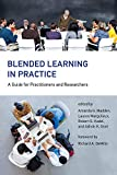 Blended Learning in Practice: A Guide for Practitioners and Researchers (The MIT Press)