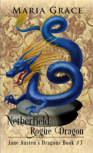 Netherfield: Rogue Dragon: A Pride and Prejudice Variation (Jane Austen's Dragons Book 3) (English Edition)