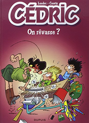 Cédric, tome 21 : On rêvasse ?