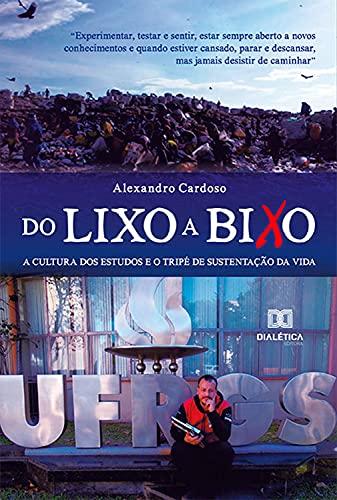 Do Lixo a Bixo: a cultura dos estudos e o tripé de sustentação da vida