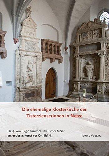Die ehemalige Klosterkirche der Zisterzienserinnen in Netze (ars ecclesia: Kunst vor Ort)