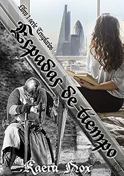 Espadas de Tiempo: Serie Templarios Libro 1 PDF EPUB Gratis descargar completo