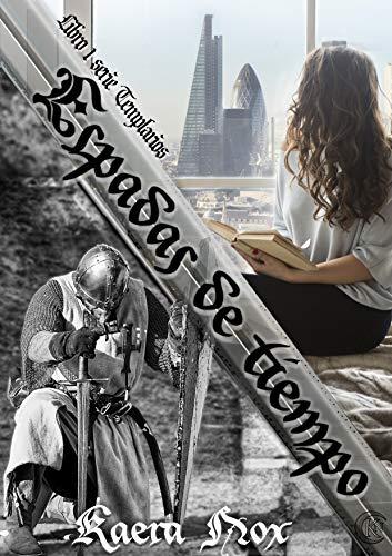 Espadas de Tiempo: Serie Templarios Libro 1