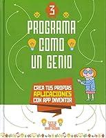 Crea tus propias aplicaciones con app inventor / Create Your Own Applications with App Inventor (Programa Como Un Genio/ Program Like a Genius)