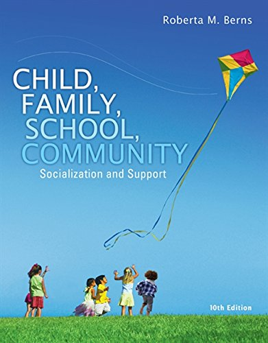Child, Family, School, Community: Socialization and Support (Standalone Book)