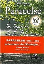 Paracelse ou la lumière de la Nature de Patrick Rivière