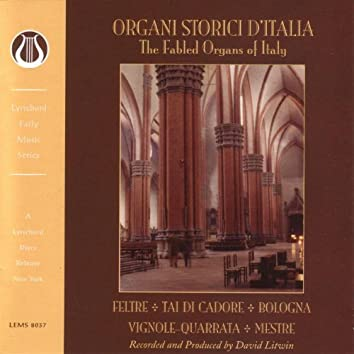 Organi Storici D'Italia:Fabled Organs of Italy