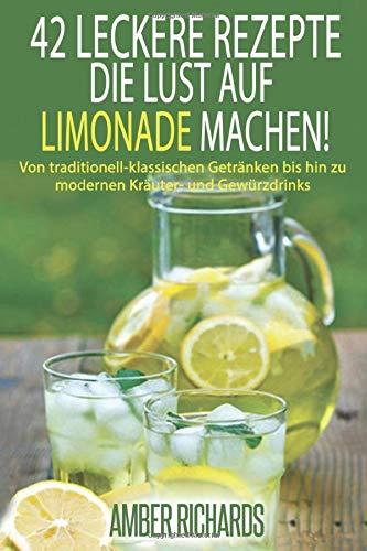 42 Leckere Rezepte, die Lust auf Limonade machen!
