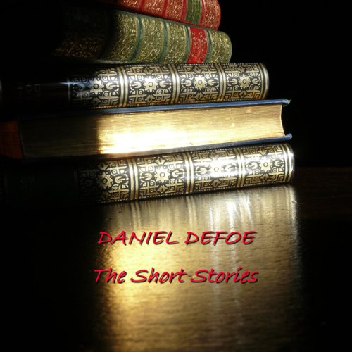 Page de couverture de Daniel Defoe: The Short Stories