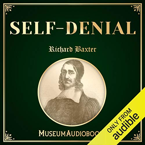 Self-Denial                   By:                                                                                                                                 Richard Baxter                               Narrated by:                                                                                                                                 Matt Wahl                      Length: 5 mins     1 rating     Overall 5.0