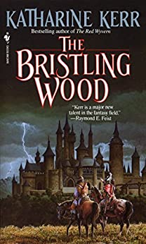The Bristling Wood (Deverry Book 3) by [Katharine Kerr]