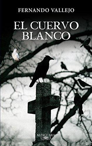 El cuervo blanco (Spanish Edition)