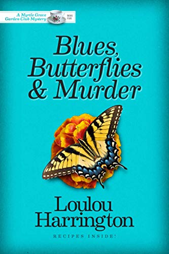 Blues, Butterflies & Murder (Myrtle Grove Garden Club Mystery Book 5) (English Edition)