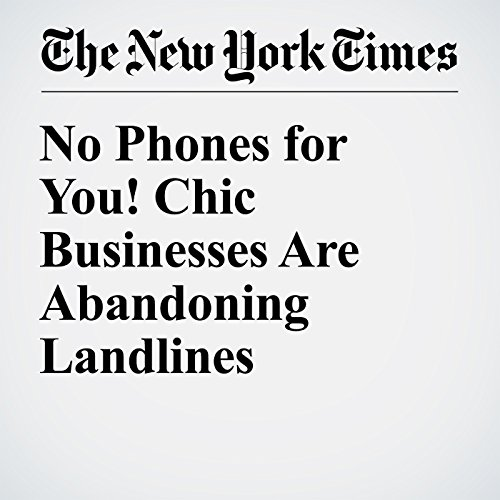 No Phones for You! Chic Businesses Are Abandoning Landlines audiobook cover art