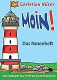 Moin! - Das Notenheft: Neue Kinderlieder voll im Takt und aus der Reihe getanzt