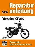 Yamaha XT 250   ab 1980: Reprint der 7. Auflage 1989 (Reparaturanleitungen) -
