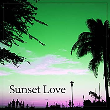 Sunset Love – Chill Everyday, Chill Out Music