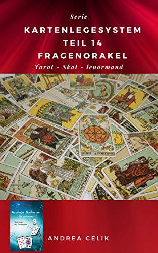 Kartenlegesystem 14: Fragenorakel (Kartenlegesysteme) (German Edition)