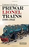 Collectors Guide to Prewar Lionel Trains: 1900-1942