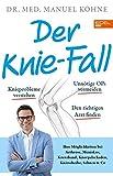 Der Knie-Fall: Ihre Möglichkeiten bei Arthrose,...