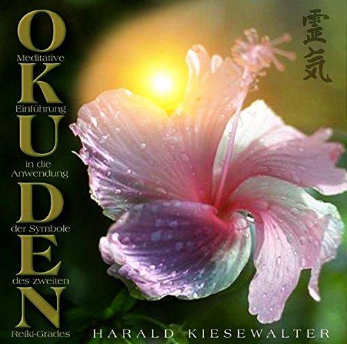 Okuden: Meditative Einführung in die Anwendung der Symbole des zweiten Reiki-Grades