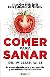 Comer Para Sanar / Eat to Beat Disease: The New Science of How Your Body Can Heal Itself: La nueva ciencia para la prevención y curación de las enfermedades