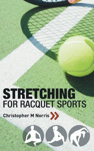Stretching for Racquet Sports: Chris Norris's Three-phase Programme (English Edition)