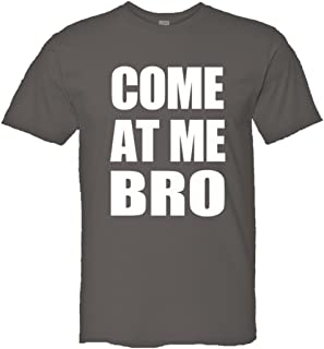 Mens/Unisex Come at Me Bro Commercial Novelty HQ Fashion Tee