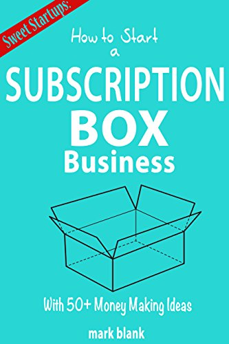 How to Start a Subscription Box Business: With 50 + Money Making Ideas (English Edition)