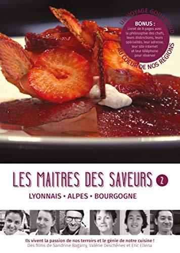 Les maîtres des Saveurs, vol. 2 : Lyonnais-Alpes-Bourgogne