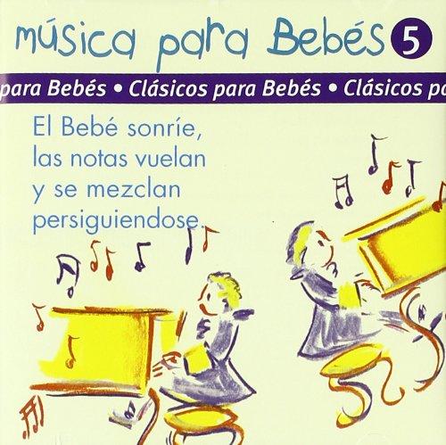 Musica Bebes 5 -Clasicos Para Bebes-