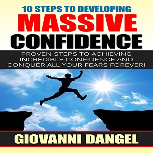 10 Steps to Developing Massive Confidence audiobook cover art