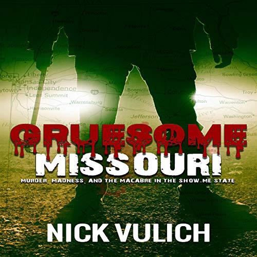 Gruesome Missouri audiobook cover art