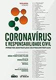 Coronavírus e responsabilidade civil: Impactos contratuais e extracontratuais (Portuguese Edition)