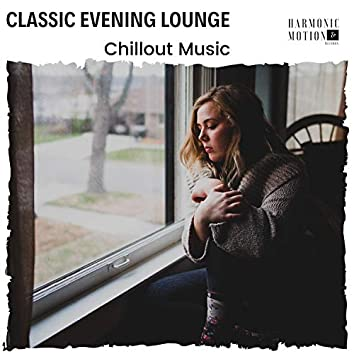 Classic Evening Lounge - Chillout Music
